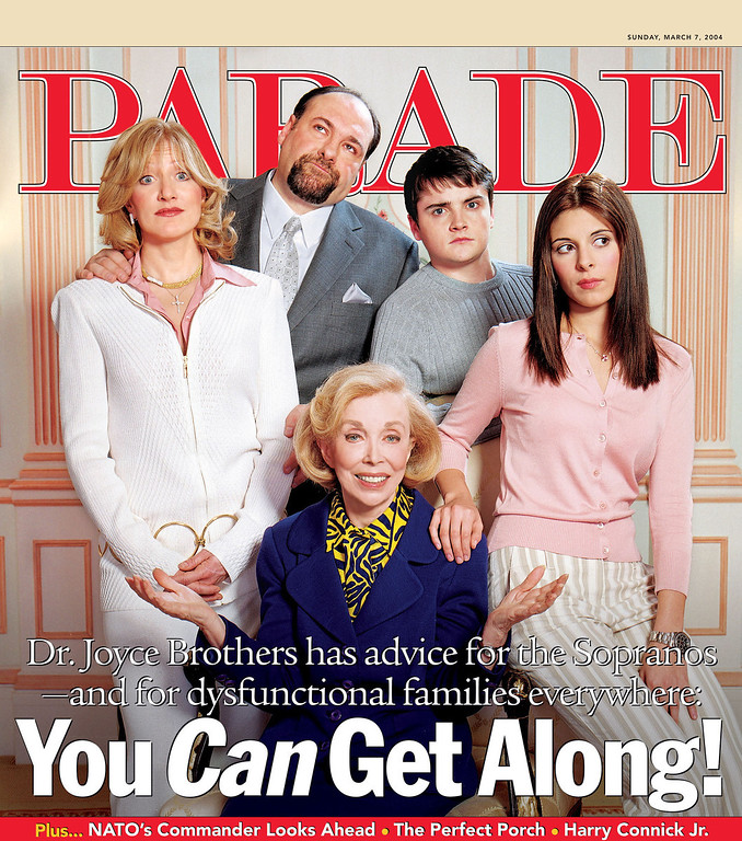 Description of . This Sunday is a big day for America\'s favorite dysfunctional family--The Sopranos.  Not only do Tony, Carmella and the gang return to the airwaves after a long hiatus--they also appear on the cover of PARADE magazine with none other than Dr. Joyce Brothers, who has written the cover story on dysfunction.  Clockwise from left:  Edie Falco, James Gandolfini, Jamie-Lynn DiScala, Robert Iler and Dr. Joyce Brothers. (PRNewsFoto/PARADE PUBLICATIONS,INC.)