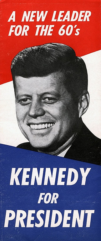 . A campaign poster from Kennedy\'s run for presidency. John F. Kennedy Presidential Library and Museum