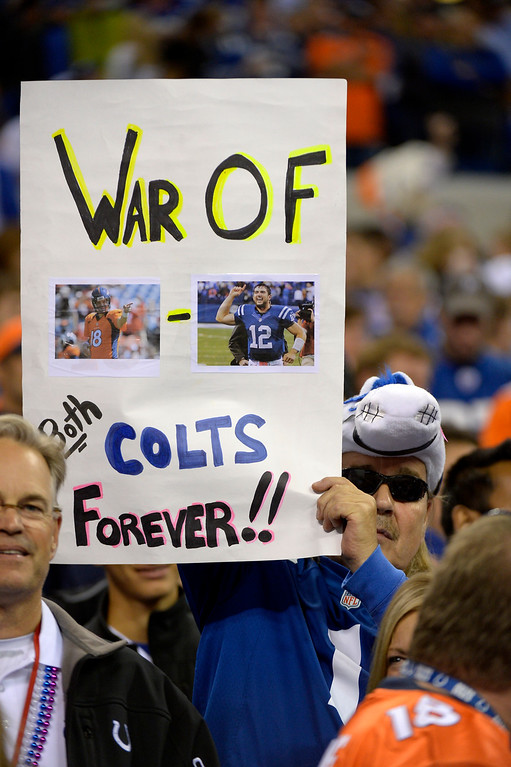 . Signs for Peyton Manning were all over the stadium before the Denver Broncos vs the Indianapolis Colts at Lucas Oil Stadium. October 20, 2013 Indianapolis, Indiana. (Photo By Joe Amon/The Denver Post)
